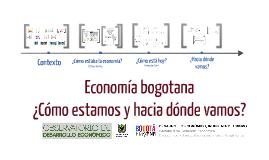 Copy of Fede - Economía bogotana ¿Cómo estamos y hacia dónde vamos? I trimestre 2014