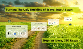 Turning the Ugly Duckling of Travel into a Swan