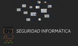 Copy of Seguridad Informatica