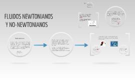FLUIDOS NEWTONIANOS Y NO-NEWTONIANOS
