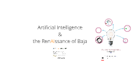 Artificial Intelligence & the RenAIssance of Baja