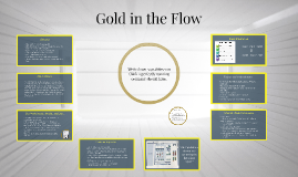 Gold in the Flow