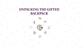 UNPACKING THE GIFTED BACKPACK