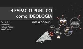 Copy of EL ESPACIO PUBLICO COMO IDEOLOGIA