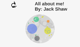All about me! By: Jack Shaw