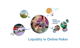 Liquidity in Online Poker