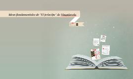 """Ideas fundamentales de """"El príncipe"""" de Maquiavelo."""