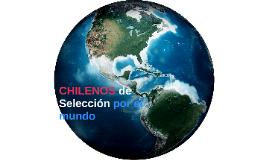 CHILENOS de