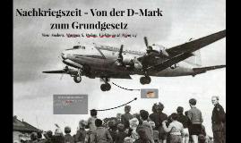 Nachkriegszeit - Von der D-Mark zum Grundgesetz