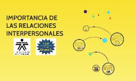 Copy of IMPORTANCIA DE LAS RELACIONES INTERPERSONALES