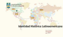 Identidad historica Latinoamericana