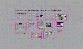 Copy of Introducing Rethinking Images of Embodied Difference (Class 1)