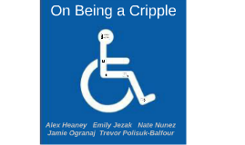 rhetorical analysis essay on being a cripple On being a cripple analysis - on being a cripple -by nancy mairs the other day i was thinking of writing an essay on being a cripple i was thinking hard.