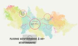 Fluidos Newtonianos & no-newtonianos