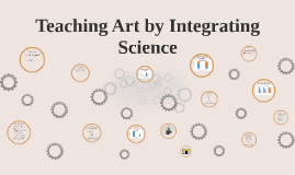 Copy of Teaching Art by Integrating Science