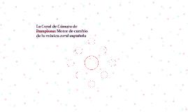 La Coral de Cámara de Pamplona: Motor de cambio de la música