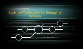 Assistive Technology for Struggling Readers