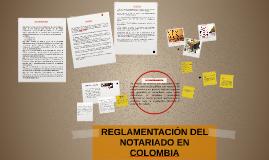 REGLAMENTACIÓN DEL NOTARIADO EN COLOMBIA