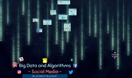 Big Data and Algorithms - Social Media