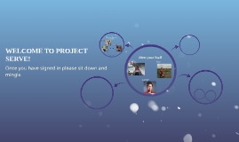 WELCOME TO PROJECT SERVE