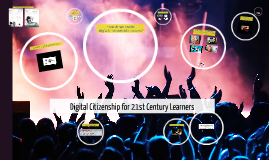 Copy of Digital Citizenship for 21st Century Learning