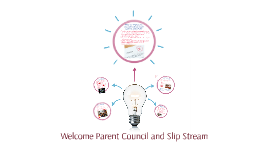 Welcome Parent Council and Slip Stream