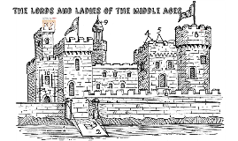 The Lords and Ladies of Medieval Times