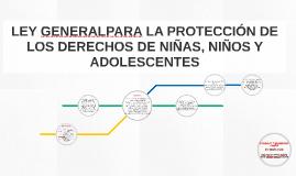 LEY PARA LA PROTECCIÓN DE LOS DERECHOS DE NIÑAS, NIÑOS Y ADO