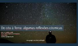 Do Céu à Terra: algumas reflexões cósmicas