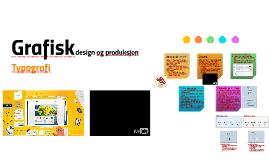 Grafisk design og produksjon: Typografi