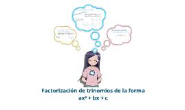 Factorización de trinomios de la forma ax²+bx+c