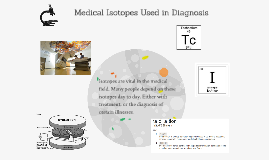 Medical Isotopes Used in Diagnosis