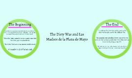 The Dirty War and Las Madres de la Plaza de Mayo