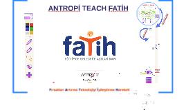 Fatih Projesi Antropi Kullanımı