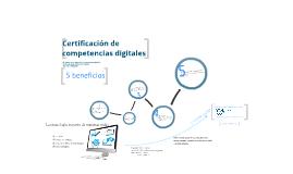 5 Beneficios de la Certificación Competencias Digitales