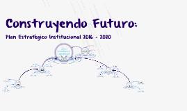 Construyendo Futuro: Plan Estratégico 2016 - 2020 EPS SEDACAJ SA