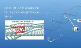 Las HDAC en la regulación de de la expresión génica y el cán