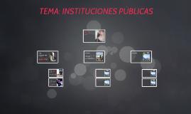 TEMA: INSTITUCIONES PUBLICAS