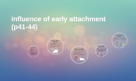 Influence of early attachment (p10-13, booklet 3)