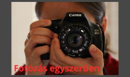 Copy of Fotózás egyszerűen