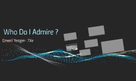 Who Do Admire ?