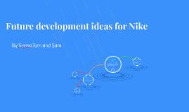 Future development ideas for Nike