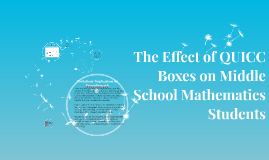 The Effect of QUICC Boxes on Middle School Mathematics Students