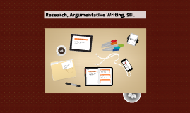 Research, Argumentative Writing, SBL