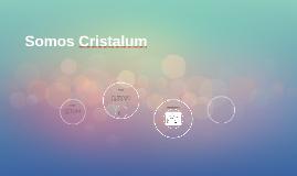 Somos Cristalum
