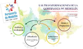 LAS TRANSFORMACIONES DE LA GOBERNANZA DE MEDELLÍN