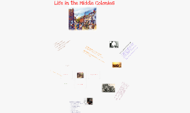 Copy of Life in the Middle Colonies