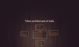 Copy of Tribes and Nomads of India