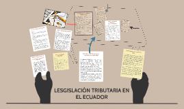 LESGISLACIÓN TRIBUTARIA EN EL ECUADOR