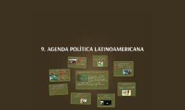 Copy of 9. AGENDA POLÍTICA LATINOAMERICANA